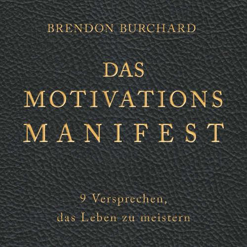 Das MotivationsManifest - 9 Versprechen, das Leben zu meistern
