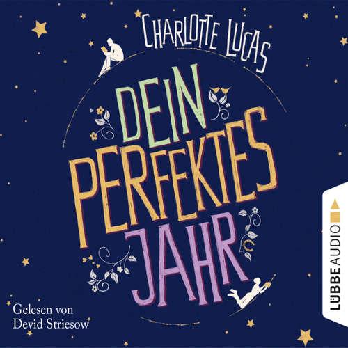 Hoerbuch Dein perfektes Jahr - Charlotte Lucas - Devid Striesow
