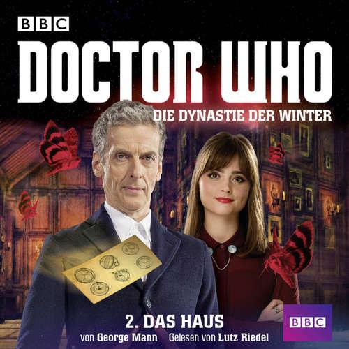 Hoerbuch Doctor Who, Die Dynastie der Winter, 1: Das Haus - George Mann - Lutz Riedel