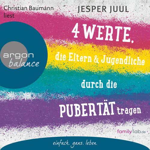 Hoerbuch Vier Werte, die Eltern und Jugendliche durch die Pubertät tragen (Erweiterte Lesefassung) - Jesper Juul - Christian Baumann