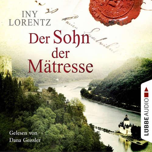 Hoerbuch Der Sohn der Mätresse - Iny Lorentz - Dana Geissler