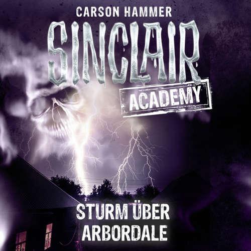 Hoerbuch John Sinclair, Sinclair Academy, Folge 4: Sturm über Arbordale - Carson Hammer - Thomas Balou Martin