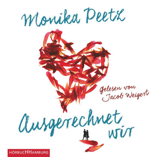 Hoerbuch Ausgerechnet wir - Monika Peetz - Jacob Weigert