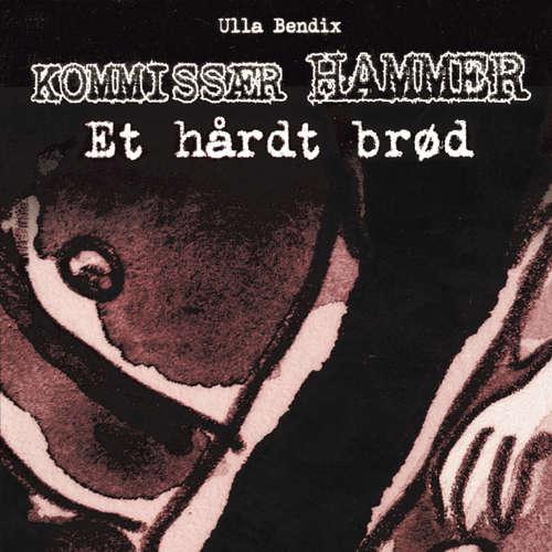Et hårdt brød - Kommissær Hammer
