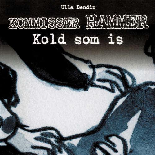 Audiokniha Kold som is - Kommissær Hammer - Ulla Bendix - Mikkel Bay Mortensen