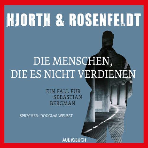 Hoerbuch Die Menschen, die es nicht verdienen - Michael Hjorth - Douglas Welbat