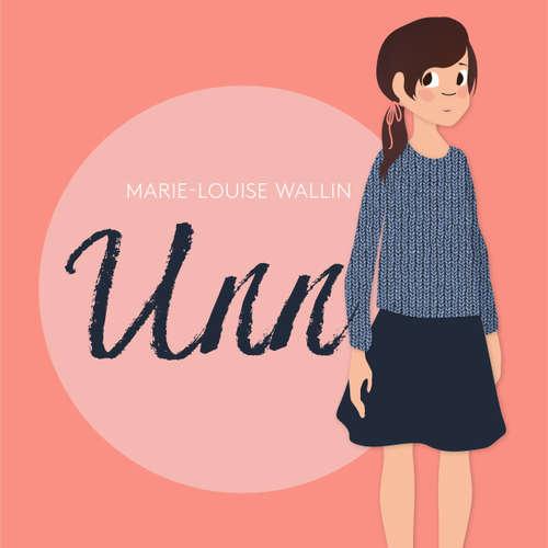 Audiokniha Unn - Marie-Louise Wallin - Linnea Stenbeck