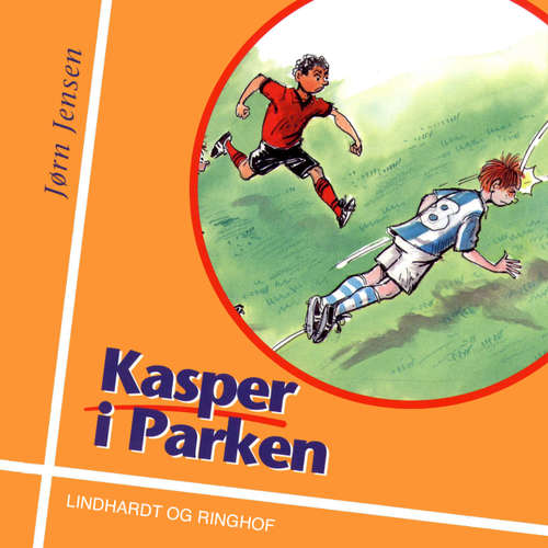 Audiokniha Kasper i Parken - Jørn Jensen - Aksel Hundslev