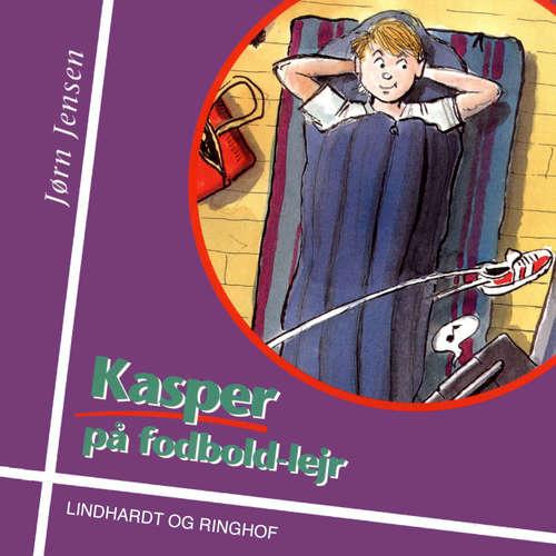 Audiokniha Kasper på fodboldlejr - Jørn Jensen - Aksel Hundslev
