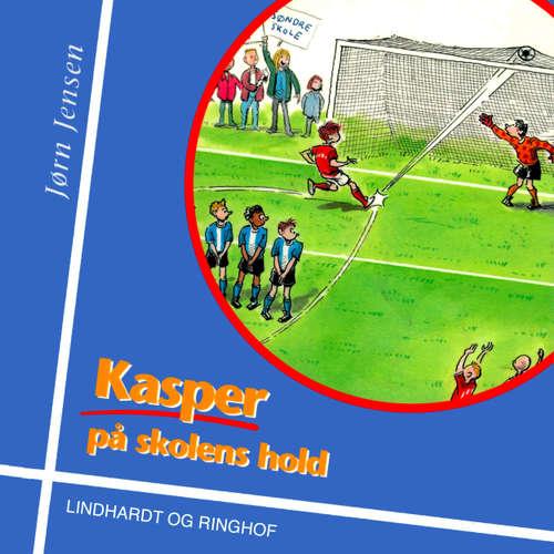 Audiokniha Kasper på skolens hold - Jørn Jensen - Aksel Hundslev