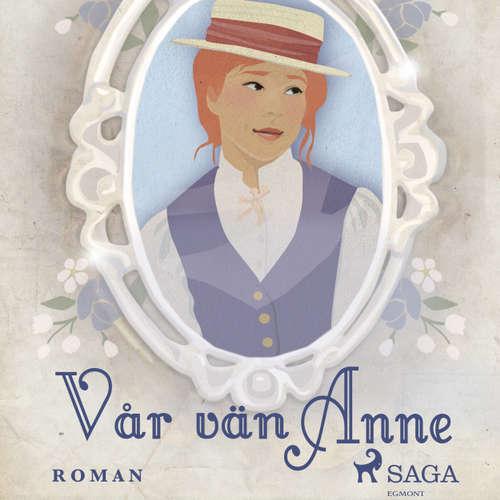 Audiokniha Vår vän Anne - Anne på Grönkulla 2 - Lucy Maud Montgomery - Lisa Carlehed