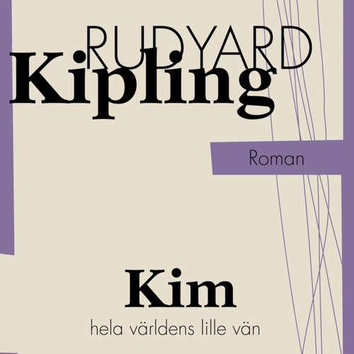Audiokniha Kim, hela världens lille vän: Berättelse från Indien - Rudyard Kipling - Håkan Mohede