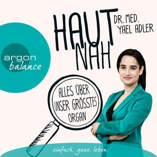 Hoerbuch Haut nah: Alles über unser größtes Organ (Autorenlesung) - Yael Adler - Yael Adler
