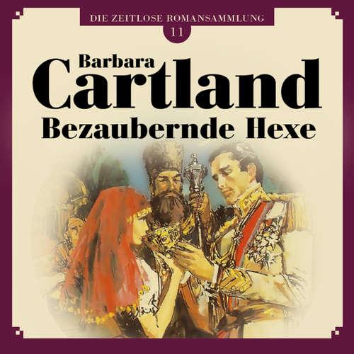 Hoerbuch Bezaubernde Hexe - Die zeitlose Romansammlung von Barbara Cartland 11 - Barbara Cartland - Claudia Drews