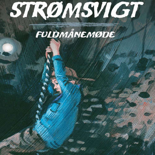 Audiokniha Fuldmånemøde - Strømsvigt 3 - Michéle Simonsen - Mikkel Bay Mortensen