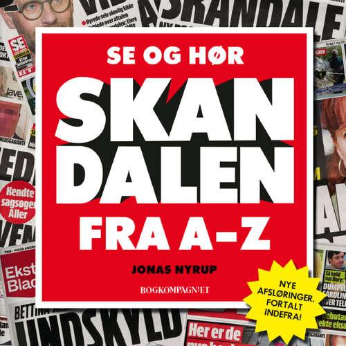 Audiokniha Se og Hør - skandalen fra A til Z - Jonas Nyrup - Morten Rønnelund