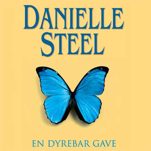 Audiokniha En dyrebar gave - Danielle Steel - Betty Glosted