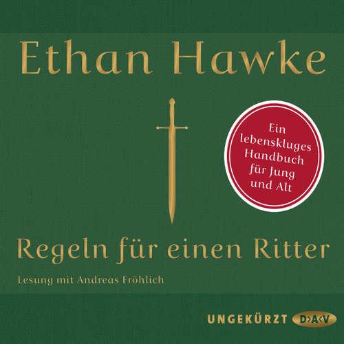 Hoerbuch Regeln für einen Ritter - Ethan Hawke - Andreas Fröhlich
