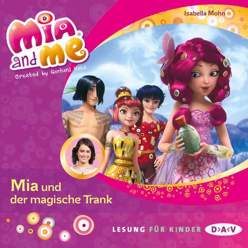 Hoerbuch Mia and me, Teil 25: Mia und der magische Trank (Lesung mit Musik) - Isabella Mohn - Friedel Morgenstern