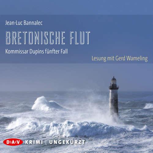 Hoerbuch Bretonische Flut - Kommissar Dupins fünfter Fall - Jean-Luc Bannalec - Gerd Wameling