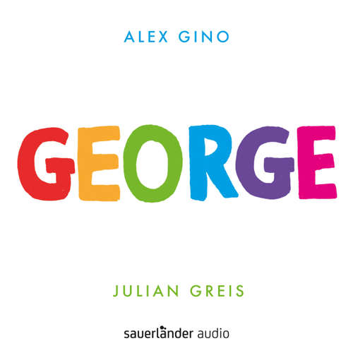 Hoerbuch George - Alex Gino - Julian Greis