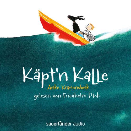 Hoerbuch Käpt'n Kalle (Autorisierte Lesefassung mit Musik) - Anke Kranendonk - Friedhelm Ptok