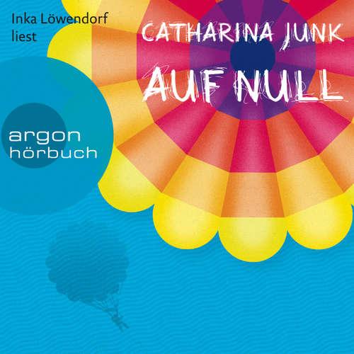 Hoerbuch Auf Null (Autorisierte Lesefassung) - Catharina Junk - Inka Löwendorf