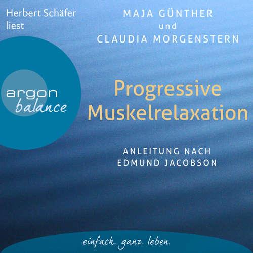 Hoerbuch Progressive Muskelrelaxation - Anleitung nach Edmund Jacobson - Maja Günther - Herbert Schäfer