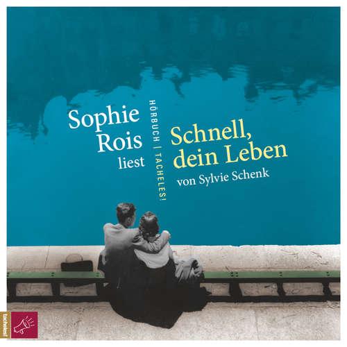 Hoerbuch Schnell, dein Leben - Sylvie Schenk - Sophie Rois