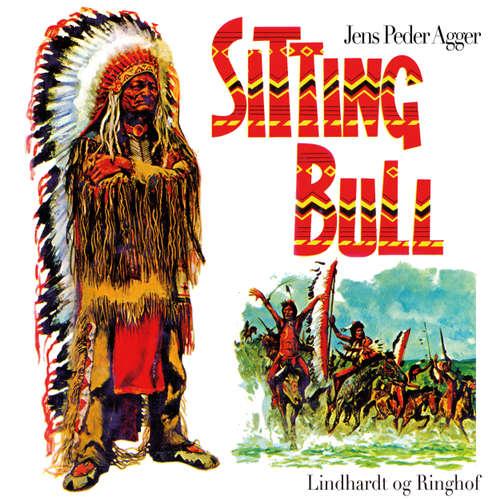 Audiokniha Sitting Bull - Jens Peder Agger - Morten Kirkskov