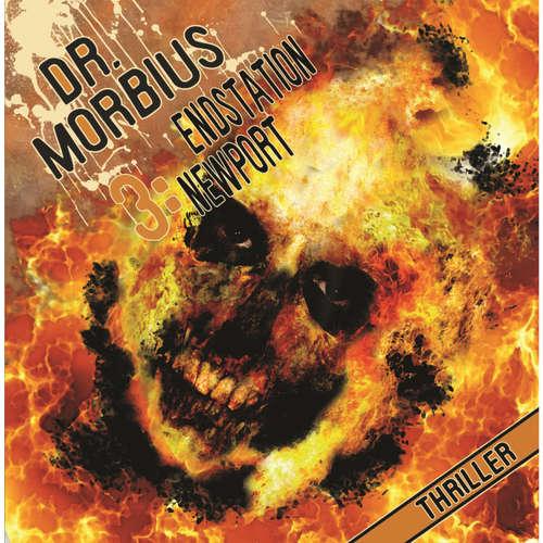 Hoerbuch Dr. Morbius, Folge 3: Endstation Newport - Markus Auge -  Schulz-Vobach