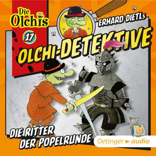 Hoerbuch Olchi-Detektive, Folge 17: Die Ritter der Popelrunde - Erhard Dietl - Peter Weis