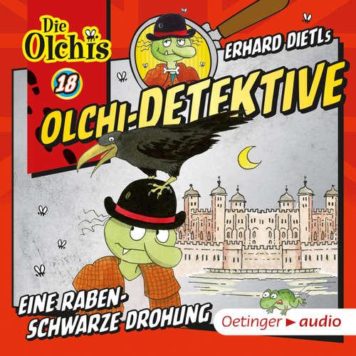 Hoerbuch Olchi-Detektive, Folge 18: Eine rabenschwarze Drohung - Erhard Dietl - Peter Weis
