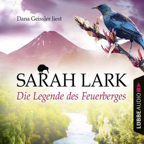 Hoerbuch Die Legende des Feuerberges - Die Feuerblüten-Trilogie, Band 3 - Sarah Lark - Dana Geissler