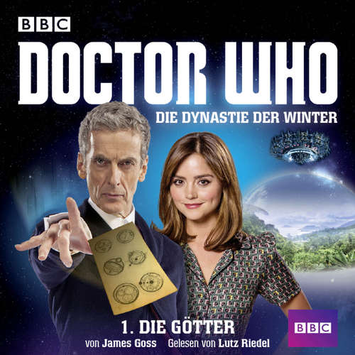 Hoerbuch Doctor Who, Die Dynastie der Winter, 1: Die Götter - James Goss - Lutz Riedel