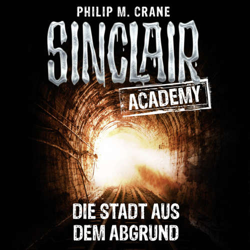 Hoerbuch John Sinclair, Sinclair Academy, Folge 3: Die Stadt aus dem Abgrund - Philip M. Crane - Thomas Balou Martin