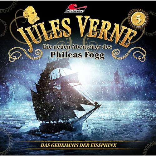 Hoerbuch Jules Verne, Die neuen Abenteuer des Phileas Fogg, Folge 5: Das Geheimnis der Eissphinx - Markus Topf - Christian Brückner