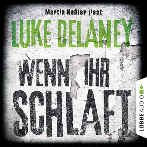 Hoerbuch Wenn ihr schlaft - Luke Delaney - Martin Keßler