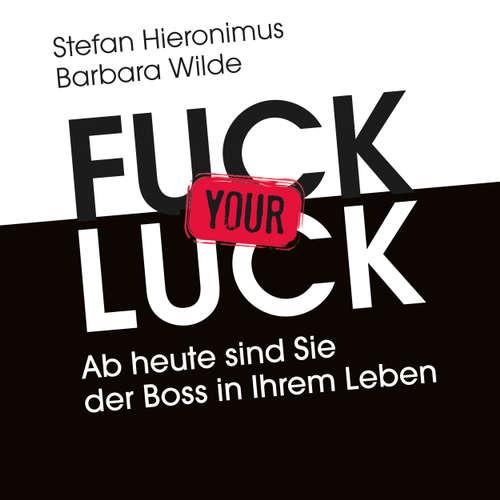 Hoerbuch Fuck your Luck - Stefan Hieronimus - Andreas Herrler