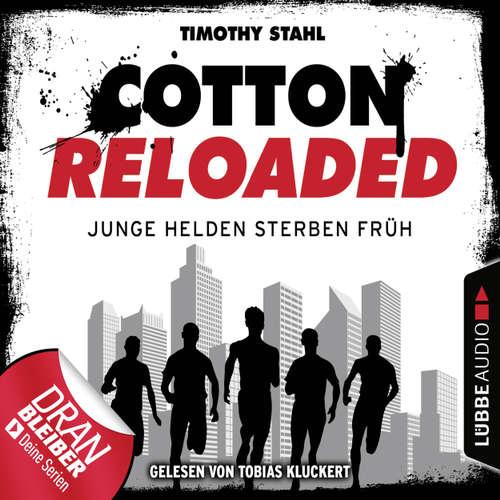 Hoerbuch Cotton Reloaded, Folge 47: Junge Helden sterben früh - Timothy Stahl - Tobias Kluckert
