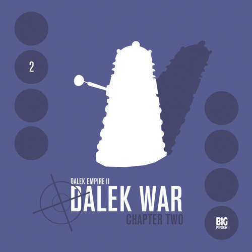 Audiobook Dalek Empire, Series 2, Chapter 2: Dalek War - Nicholas Briggs - Sarah Mowat