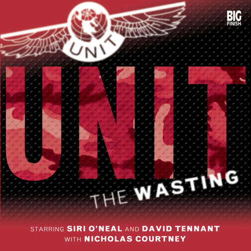 Audiobook UNIT, 1, 4: The Wasting - Iain McLaughlin - Nicholas Courtney