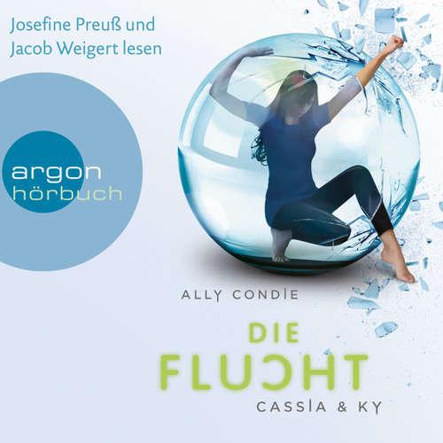 Hoerbuch Cassia & Ky - Die Flucht - Ally Condie - Josefine Preuß