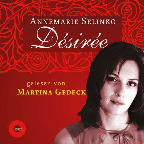 Hoerbuch Désirée (Autorisierte Lesefassung) - Annemarie Selinko - Martina Gedeck