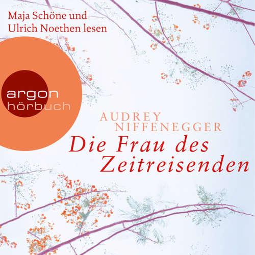 Hoerbuch Die Frau des Zeitreisenden (Autorisierte Lesefassung) - Audrey Niffenegger - Maja Schöne