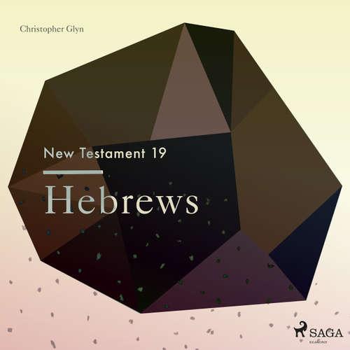 The New Testament, 19: Hebrews