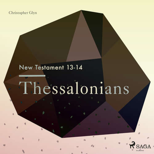 Thessalonians - The New Testament 13-14