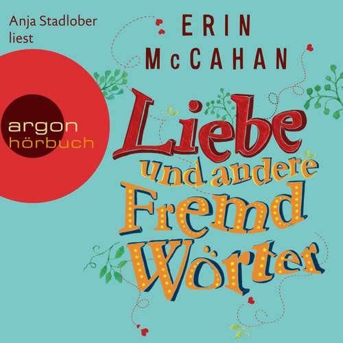 Hoerbuch Liebe und andere Fremdwörter (Autorisierte Lesefassung) - Erin McCahan - Anja Stadlober