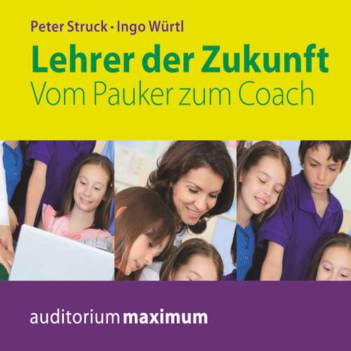 Lehrer der Zukunft - Vom Pauker zum Coach