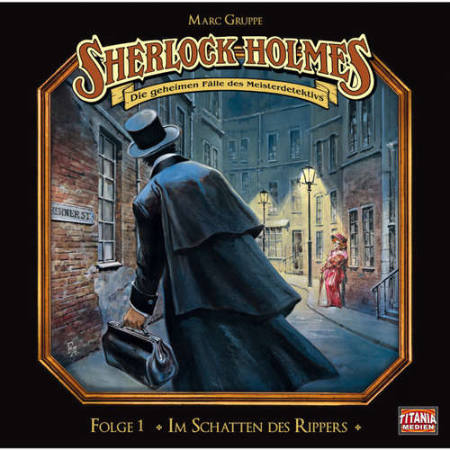 Hoerbuch Sherlock Holmes - Die geheimen Fälle des Meisterdetektivs, Folge 1: Im Schatten des Rippers - Arthur Conan Doyle - Joachim Tennstedt